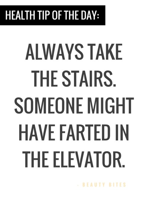 Health tip of the day...this is why you actually should take the stairs. Funny quotes or timeless wisdom... #funny #quotes | 52 healthy habits to make your life better