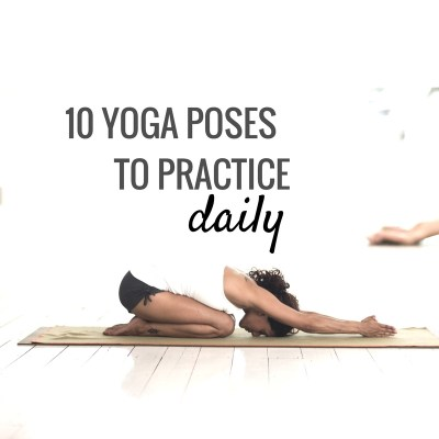 10 Yoga Poses To Do Every Day