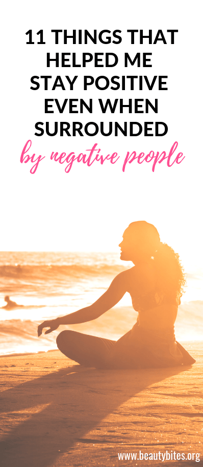 how to be a more positive person, when you're surronded by negative people. some motivational quotes and self-care tips to make your days better! | www.beautybites.org