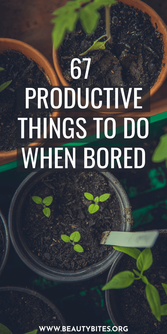 67 productive things to do when bored at home and outdoors! Boredom = stress, so keep yourself occupied with fun and productive tasks to make the most out of every day and be less stressed!