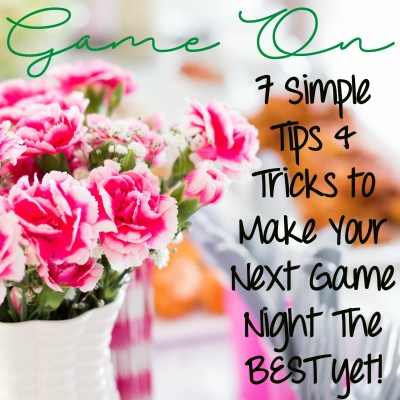 Game On: Do's & Don'ts for Hosting The Best Game Night Ever!