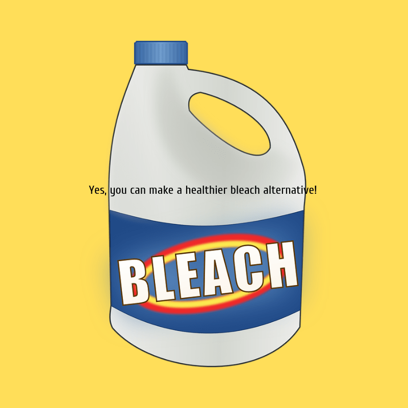 Yes, you can make a healthier bleach alternative!