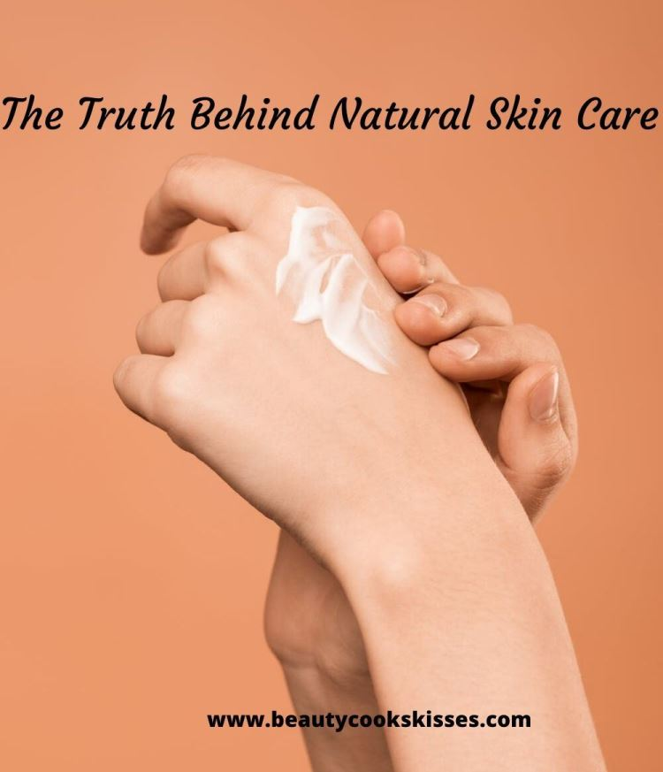 the truth behind natural skin care