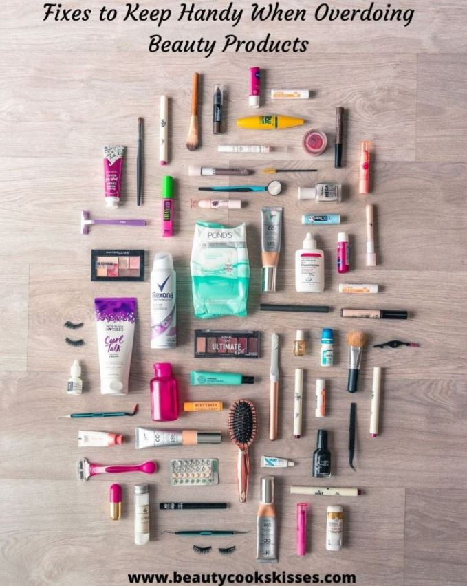 Fixes to Keep Handy When Overdoing Beauty Products