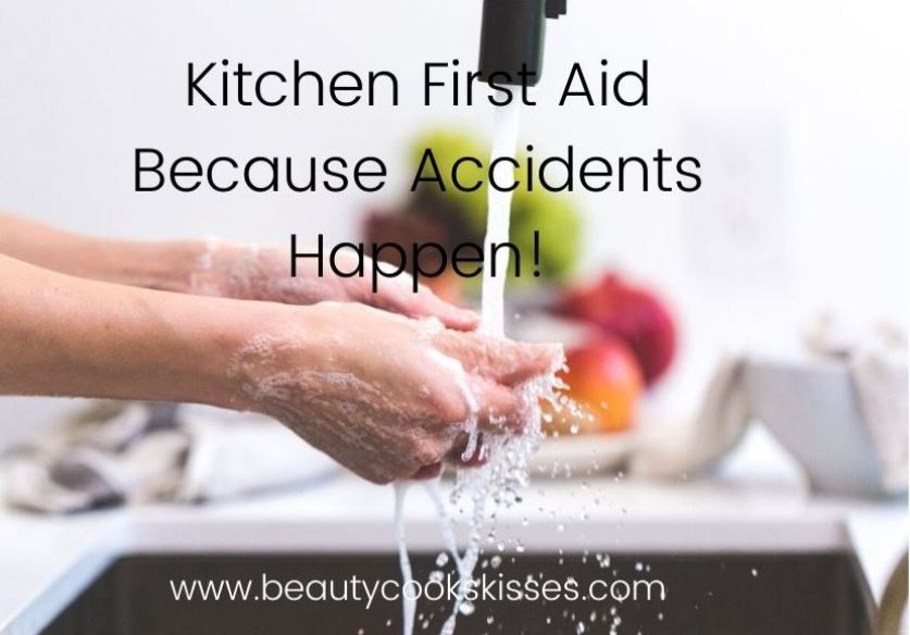 Kitchen First Aid Because Accidents Happen!