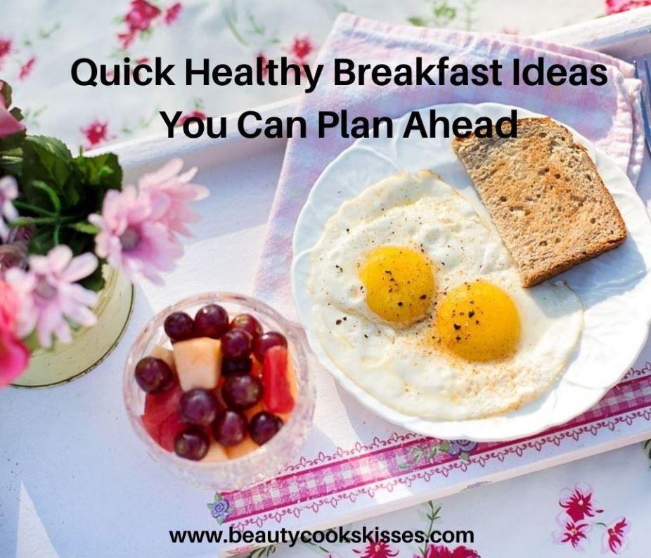 Quick Healthy Breakfast Ideas Eggs, Fruit, Whole Wheat Toast
