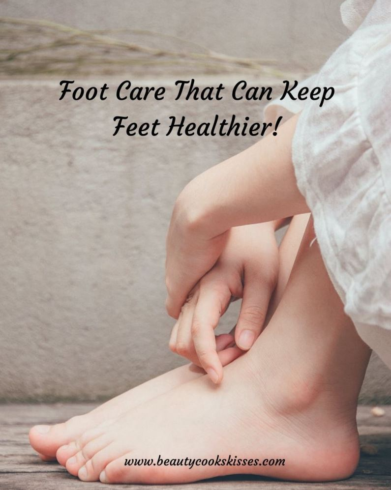 Foot Care to Keep Feet Healthier