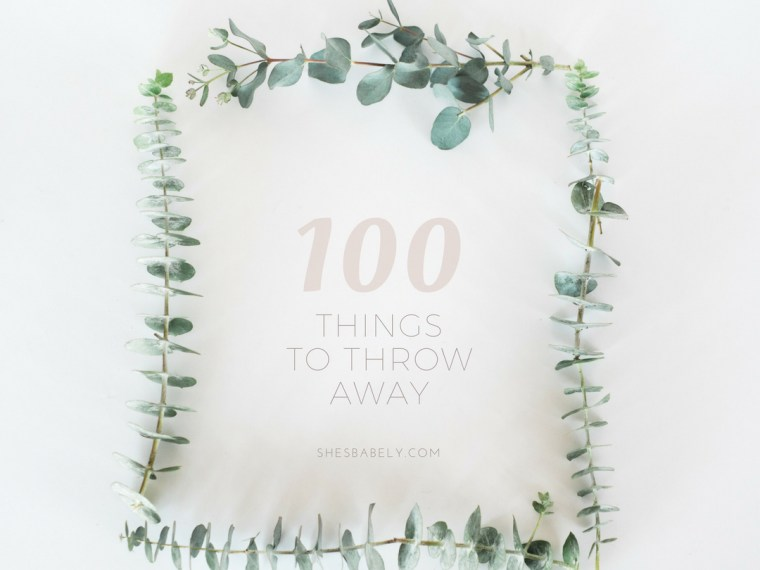 100 + Things To Throw Away Right Now - Get Organized, Declutter, Minimalism Capsule DIY | www.beautyiscrueltyfree.com