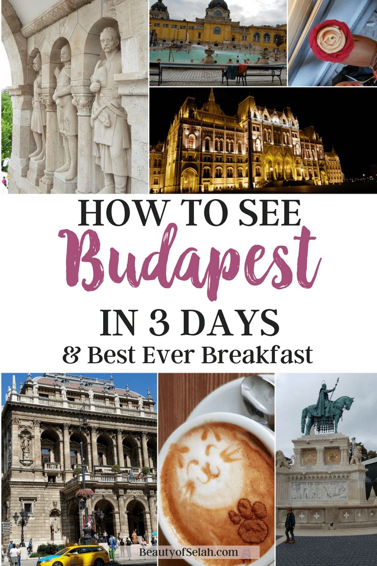 How to see Budapest in 3 days + Best Ever Breakfast