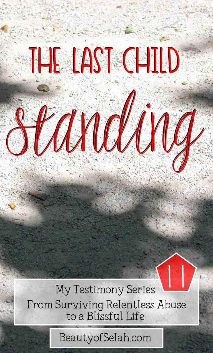 The Last Child Standing My Testimony Series Part 11
