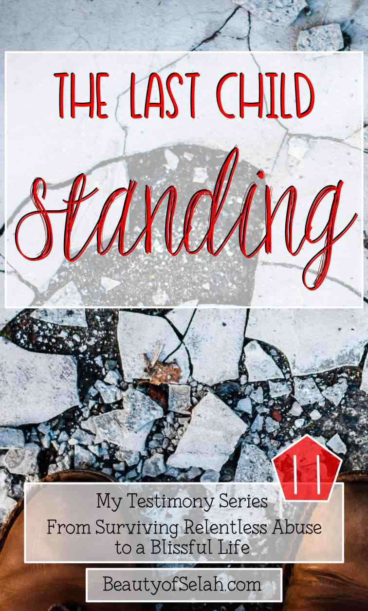 The Last Child Standing My Testimony Series Part 11