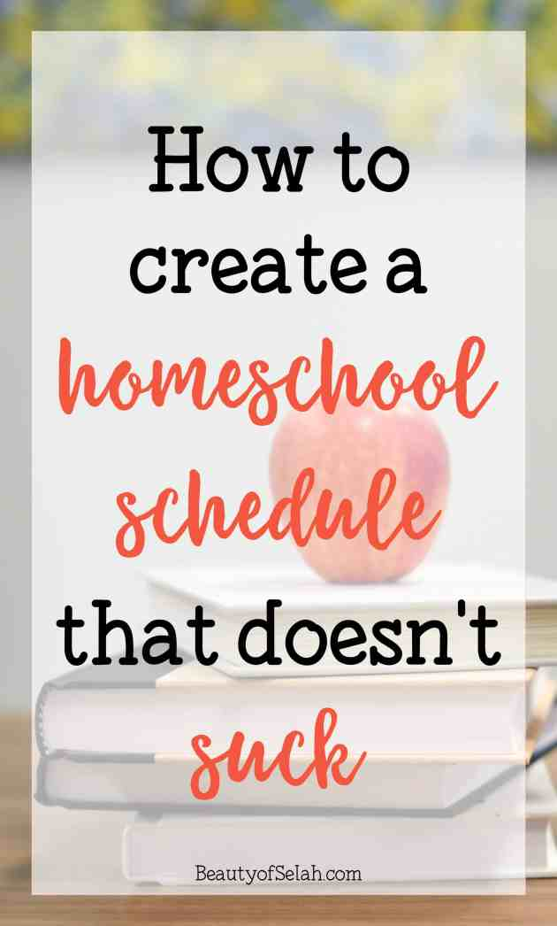 How to Create a homeschool schedule that doesn't suck