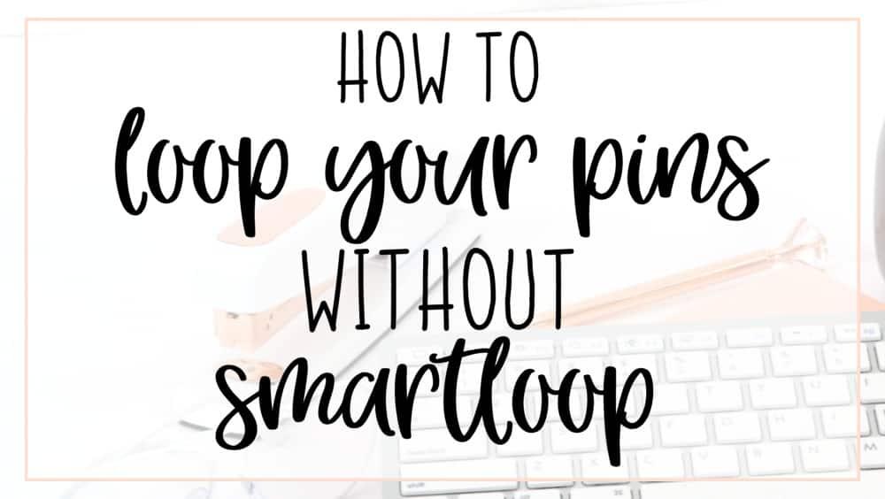 how to loop pins without smartloop