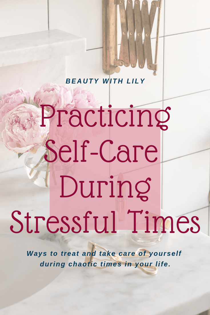 Self-Care During Stressful Times // Self-Care During The Holidays // Self-Care Tips // Simple Things To Do For Yourself // Simple Ways To Practice Self-Care | Beauty With Lily