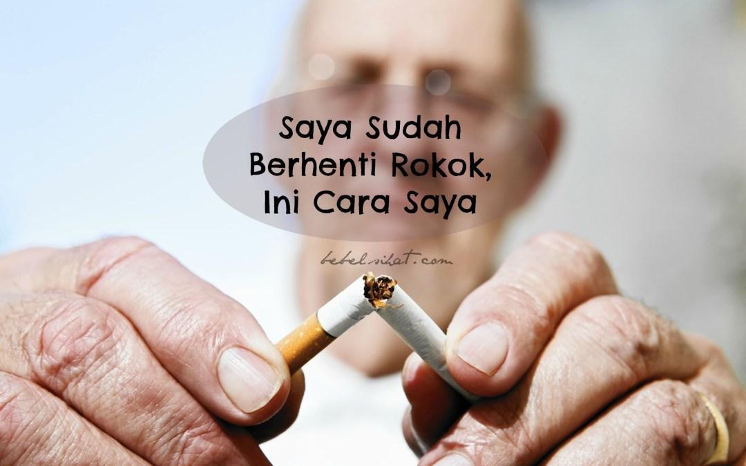Saya Sudah Berhenti Rokok, Ini Cara Saya