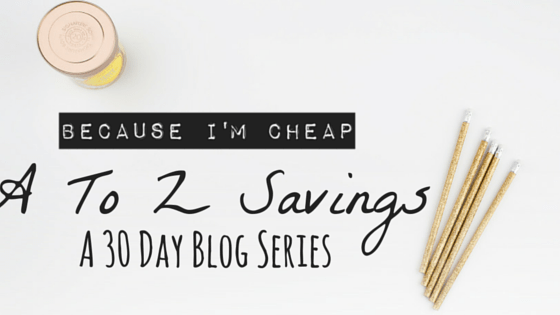 The A To Z Savings Blog Series