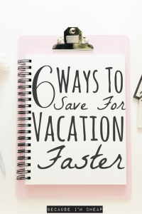 6 Ways To Save For Vacation Faster
