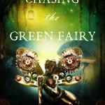 Chasing the Green Fairy by Melanie Karsak