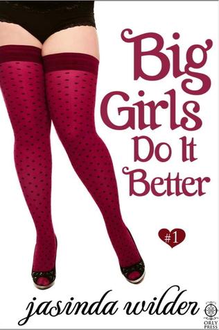 #Review ~  Big Girls Do It Better by Jasinda Wilder