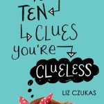 #Review ~ Top Ten Clues You're Clueless by Liz Czukas