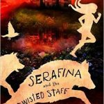 #Review ~ Serafina and the Twisted Staff (Serafina #2) by Robert Beatty