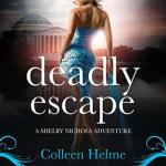 Shelby for another win! Deadly Escape by Colleen Helme