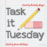 Task It Tuesday! ~ 2019 Time to get some stuff done! #Taskittues