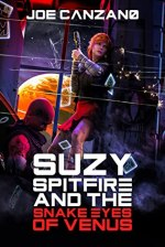 Berls Reviews Suzy Spitfire and the Snake Eyes of Venus