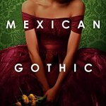 #Review ~ Mexican Gothic by Silvia Moreno-Garcia