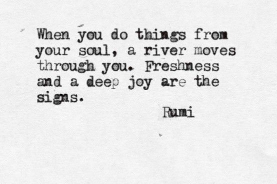 do things from your soul poem from rumi