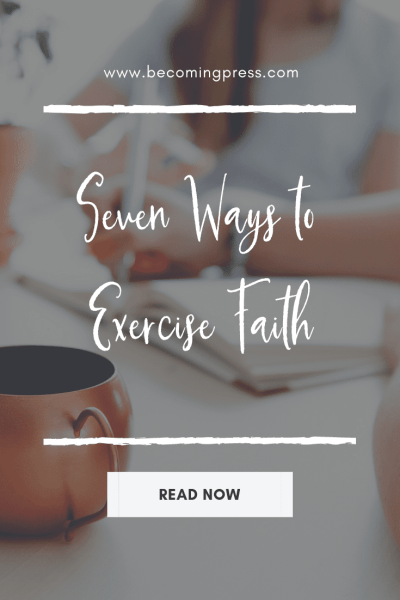 Seven Ways to Exercise Faith