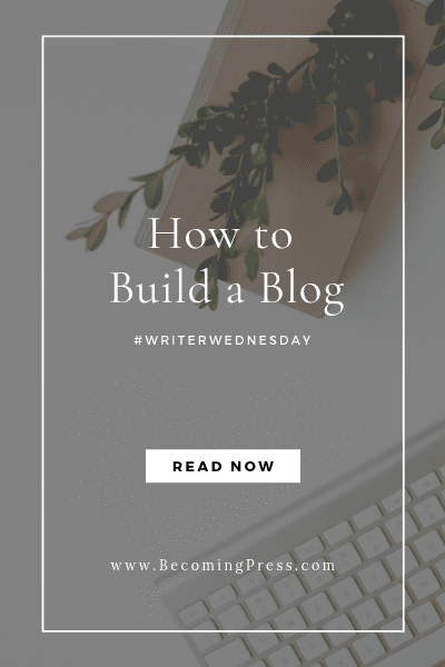 #WriterWedenesday: How to Build a Blog