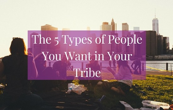Do you know the 5 types of people you want in your tribe? Click the image to discover more >>> | www.becomingwhoyouare.net