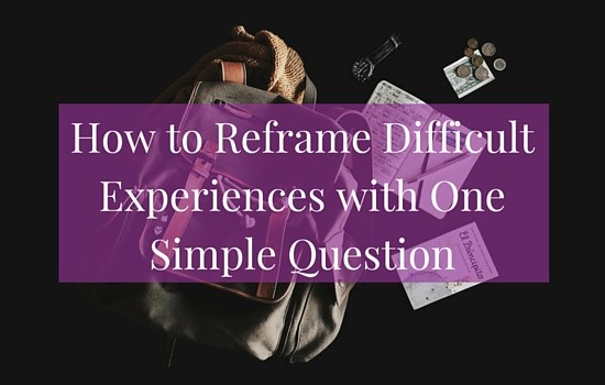 Click the image to discover how to reframe difficult experiences with one simple question >>> | www.becomingwhoyouare.net
