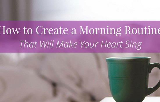 Do you want to discover how to create a morning routine that will make your heart sing? Click the image to find out more >>>   www.becomingwhoyouare.net