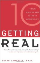 Getting Real: 10 Truth Skills You Need to Live an Authentic Life by Susan Campbell and 6 other books that will help you better your relationships