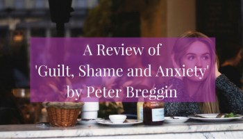 3 Steps to Emotional Freedom from Guilt, Shame and Anxiety