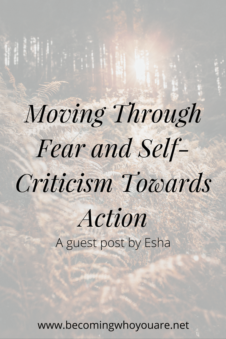 Do you feel hampered by fear and self-criticism? Click the image to discover how to move through these two obstacles using action.