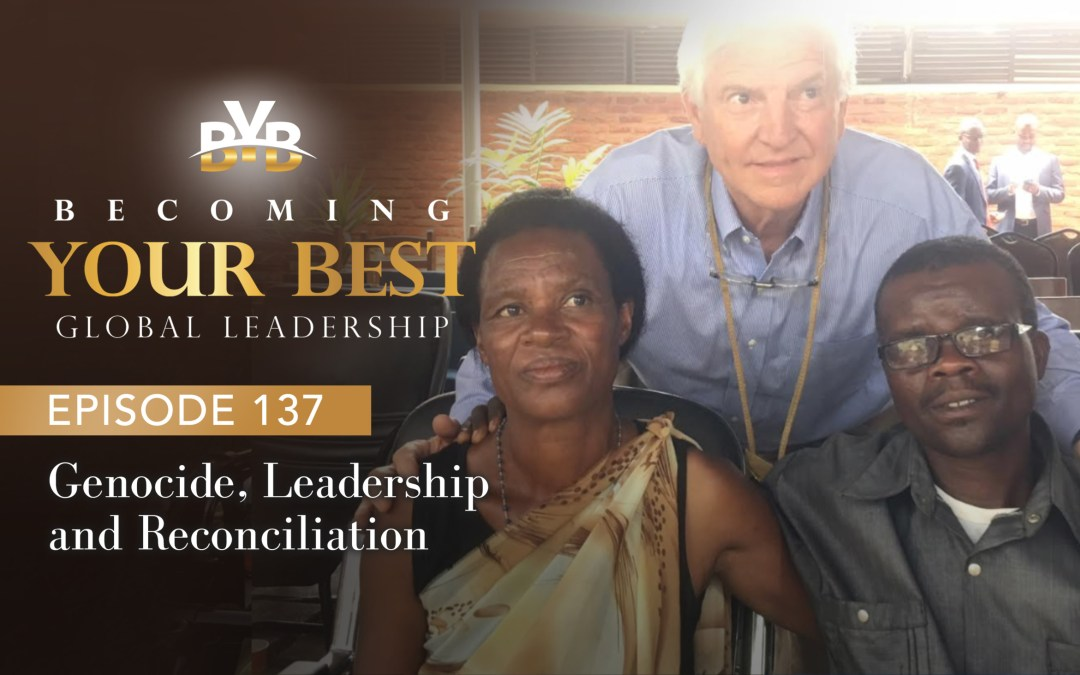 Episode 137 – Genocide, Leadership and Reconciliation