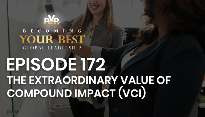 Episode 172 – The Extraordinary Value of Compound Impact (VCI)