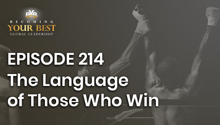 Episode 214 – The Language of Those Who Win