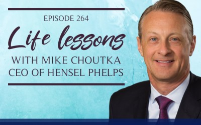 Episode 264: Life Lessons Learned from Mike Choutka