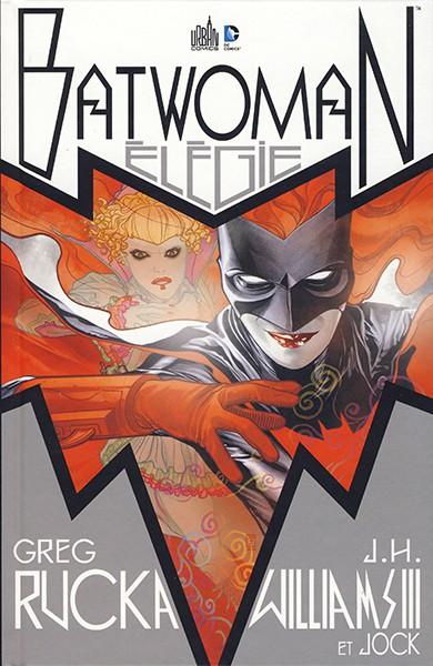 Greg Rucka & J.H. Williams III – Batwoman – Elégie pour une ombre