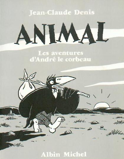 Animal André le Corbeau intégrale en un vol