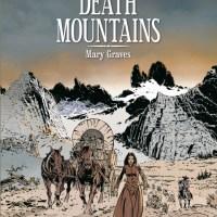 Death Mountains - Tome 1 - Mary Graves : Christophe Bec et Daniel Brecht