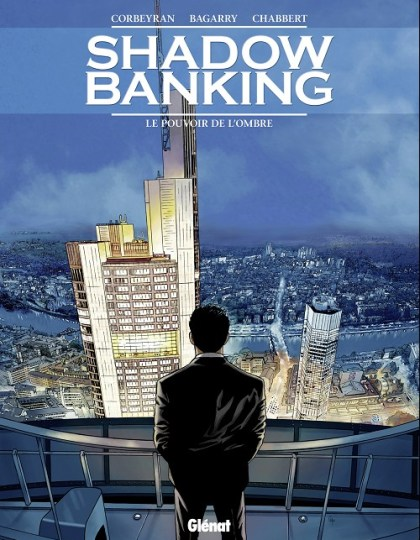 Shadow Banking Tome 1