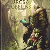 Orcs & Gobelins - Tome 10 - Dunnrak : Jean-Luc Istin et Alex Sierra