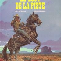 Blueberry - Tome 22 - Le bout de la Piste : Jean-Michel Charlier et Jean Giraud