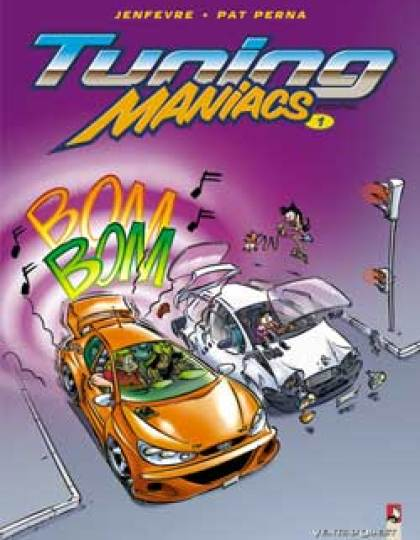 Tuning Maniacs Tome 1