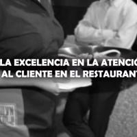 La excelencia en la atención al cliente en el restaurante